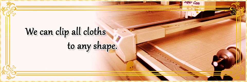 We can clip all cloths to any shape.